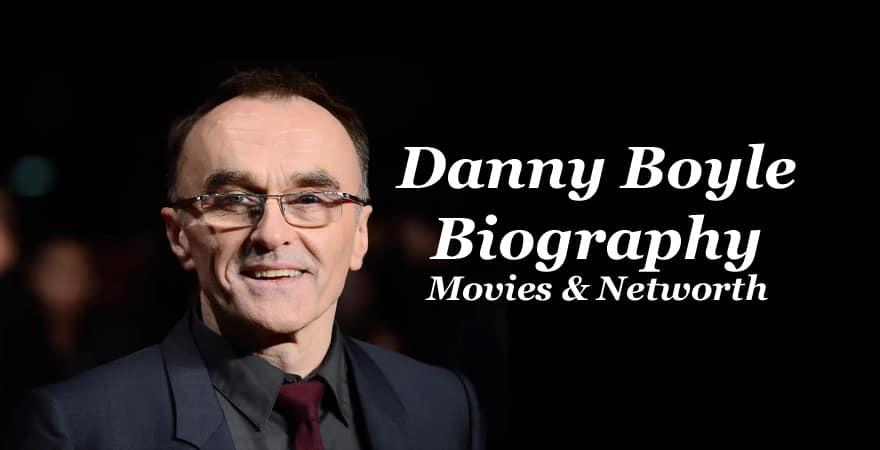 danny boyle biogrpahy