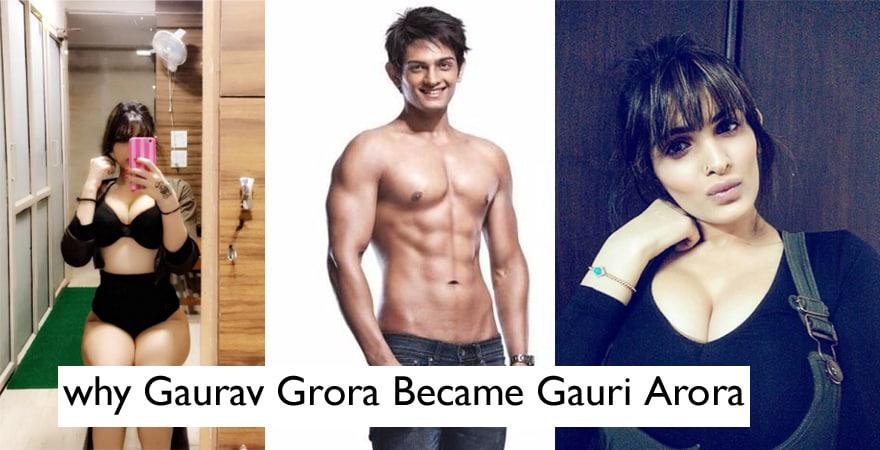 why gaurav arora became gauri arora